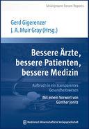 Bessere Aerzte, bessere Patienten, bessere Medizin (Gigerenzer & Gray)